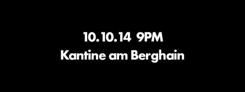 Live in Kantine, Berghain